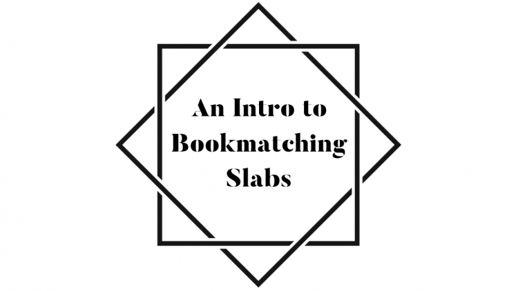 An Intro to Bookmatching Slabs