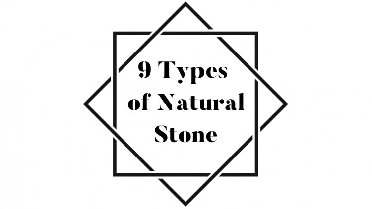 9 Types of Natural Stone