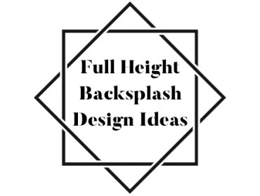 Full Height Backsplash Design Ideas
